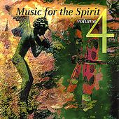 Play & Download Music For The Spirit Volume 4 by Various Artists | Napster