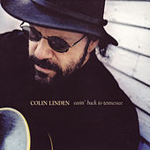 Easin' Back To Tennessee by Colin Linden