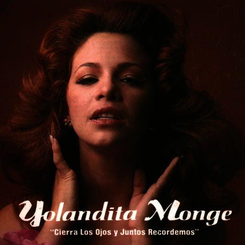 Play & Download Cierra Los Ojos Y Juntos Recordemos by Yolandita Monge | Napster