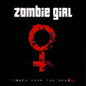 Play & Download Back From The Dead by Zombie Girl | Napster
