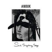 Sad Singalong Songs by Anouk