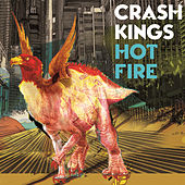 Play & Download Hot Fire by Crash Kings | Napster