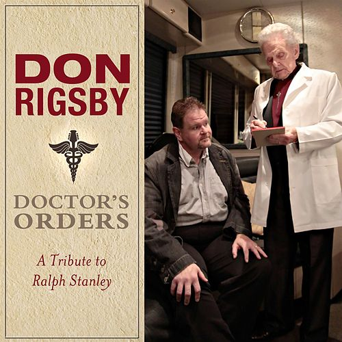 Play & Download Doctor's Orders: A Tribute to Ralph Stanley by Don Rigsby | Napster