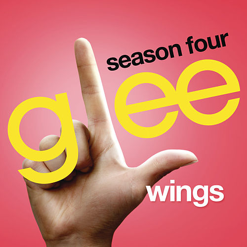Wings (Glee Cast Version) von Glee Cast