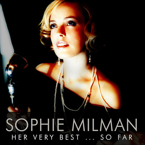 Play & Download Her Very Best… So Far by Sophie Milman | Napster