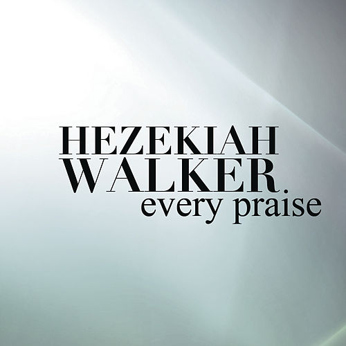 Play & Download Every Praise by Hezekiah Walker | Napster