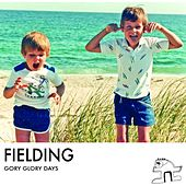 Play & Download Gory Glory Days by Fielding | Napster