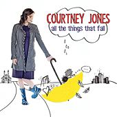 Play & Download All the Things That Fall by Courtney Jones | Napster