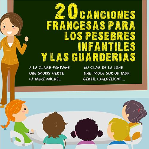 Play & Download 20 Canciones Francesas Para Los Pesebres Infantiles Y Las Guarderias by La Profesora Francesa | Napster