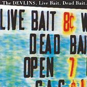 Play & Download Live Bait Dead Bait EP by The Devlins | Napster