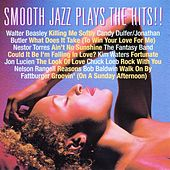 Smooth Jazz Plays the Hits [Shanachie] by Various Artists