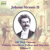Play & Download 100 Most Famous Works Vol. 5 by Johann Strauss, Jr. | Napster