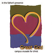 Play & Download In the Father's Presence: Great God by Campus Crusade For Christ | Napster