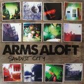 Sawdust City by Arms Aloft