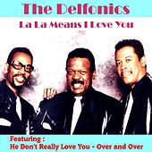 Play & Download La la Means I Love You (Delfonics) by The Delfonics | Napster