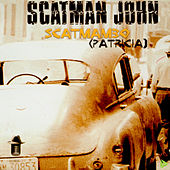 Play & Download Scatmambo (Patricia) by Scatman John | Napster