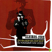 Play & Download Ska-ba-bop-ba-dop-bop DJ Kadozer MIX by Scatman John | Napster