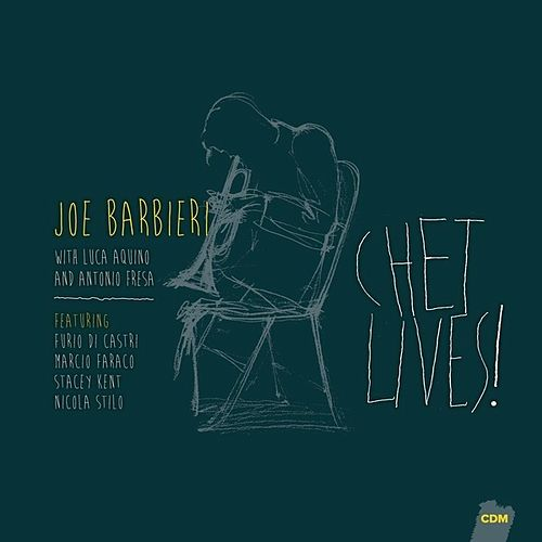 Play & Download Chet Lives! (Bonus Track Version) by Joe Barbieri | Napster