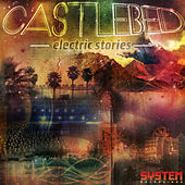 Play & Download Electric Stories EP by Castlebed | Napster
