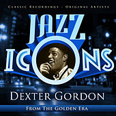 Dexter Gordon - Jazz Icons from the Golden Era by Various Artists