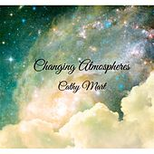 Play & Download Changing Atmospheres by Cathy Mart | Napster