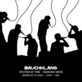 Barking News / Rhythm Of Time by Bauchklang