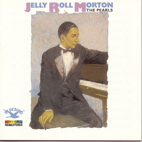 Play & Download The Pearls by Jelly Roll Morton | Napster
