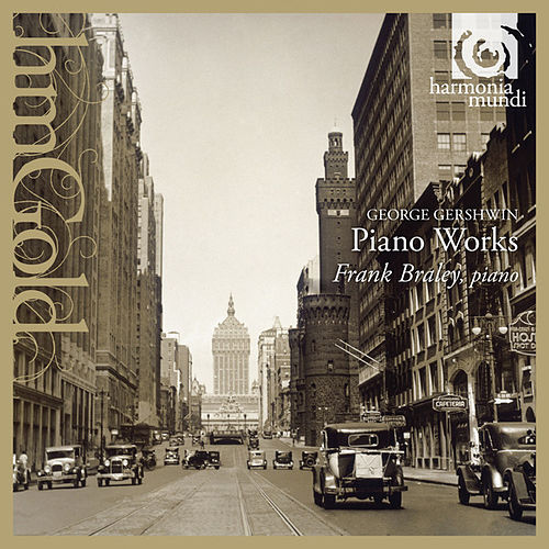 Play & Download Gershwin: Piano Works by Frank Braley | Napster