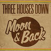 Play & Download Moon & Back by Three Houses Down | Napster