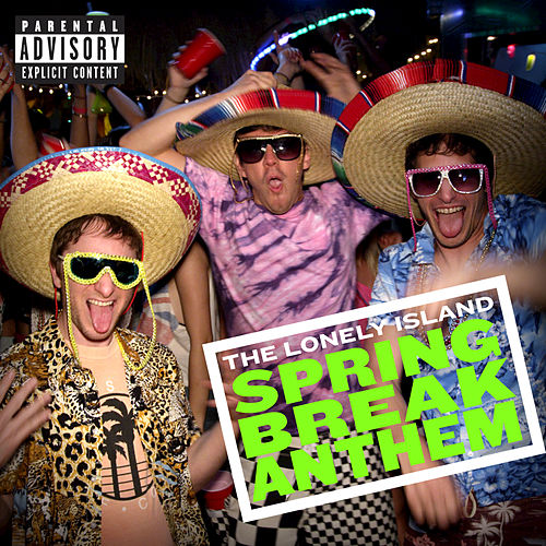 Spring Break Anthem by The Lonely Island