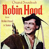 Play & Download The Adventures of Robin Hood (From 'Robin Hood' TV Serie) by Edwin Astley | Napster