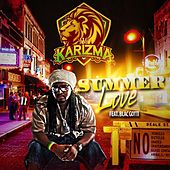 Play & Download Summer Love (feat. Blac Gotti) by Karizma | Napster