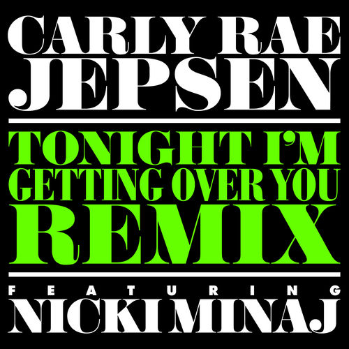 Play & Download Tonight I'm Getting Over You by Carly Rae Jepsen | Napster