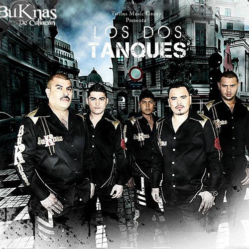 Play & Download Los Dos Tanques by Los Buknas De Culiacan | Napster