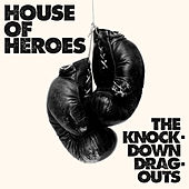 Play & Download The Knock-Down Drag-Outs by House Of Heroes | Napster