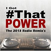 Play & Download I Got # That Power (The 2013 Remix) [Tributes to Justin Bieber] by The Girl I Got | Napster