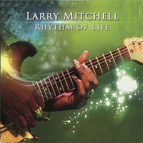 Play & Download Rhythm of Life by Larry Mitchell | Napster