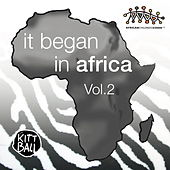 Play & Download It Began in Africa, Vol. 2 by Various Artists | Napster