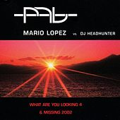 What Are You Looking 4 & Missing by Mario Lopez