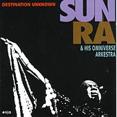 Play & Download Destination Unknown by Sun Ra | Napster