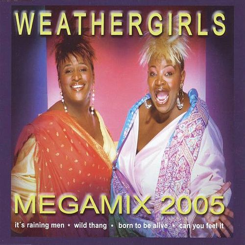 Play & Download Mega Mix 2005 by The Weather Girls | Napster