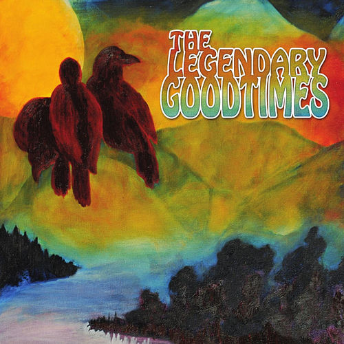 Play & Download The Legendary Goodtimes by The Legendary Goodtimes | Napster