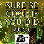 Play & Download Sure Be Cool If You Did - A Tribute to Blake Shelton by Music4U | Napster