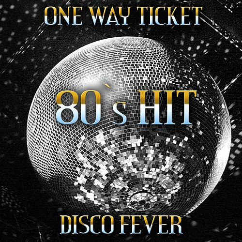 Play & Download One Way Ticket by Disco Fever | Napster