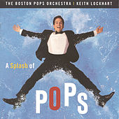Play & Download A Splash of Pops by Boston Pops | Napster