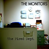 Play & Download The Fired Dept. by The Monitors | Napster