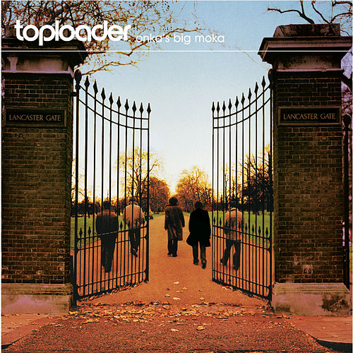Play & Download Onka's Big Moka by Toploader | Napster