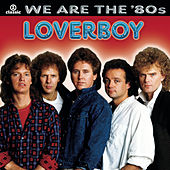 Play & Download We Are The '80s by Loverboy | Napster