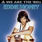 We Are The '80s by Eddie Money