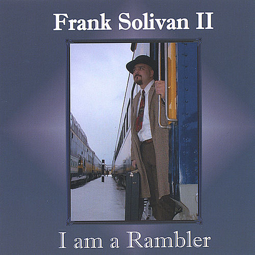 I am a Rambler by Frank Solivan II